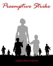 Preemptive Strike ebook by Gregory Coffin