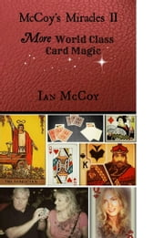 McCoy's Miracles II: More World Class Card Magic ebook by Ian McCoy