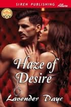 Haze of Desire ebook by Lavender Daye