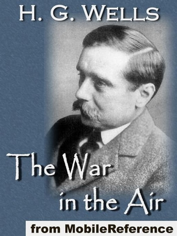 The War In The Air (Mobi Classics) ebook by H.G. Wells