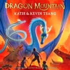 Dragon Mountain audiobook by Katie Tsang, Kevin Tsang