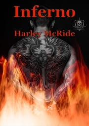 Inferno - MC Romance ebook by Harley McRide