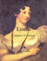 Emma: Complete 3 Volumes ebook by Jane Austen,Jane Austen