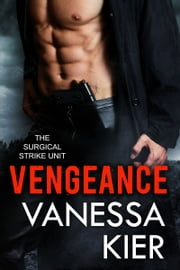 Vengeance - The SSU Book 1 ebook by Vanessa Kier