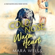 Cold Nose, Warm Heart audiobook by Mara Wells