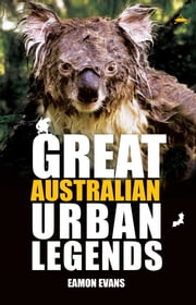 Great Australian Urban Legends ebook by Eamon Evans
