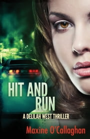 Hit and Run - A Delilah West Thriller ebook by Maxine O'Callaghan