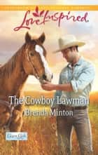 The Cowboy Lawman ebook by Brenda Minton