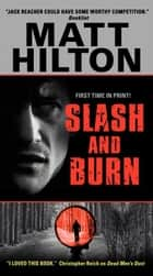 Slash and Burn ebook by Matt Hilton
