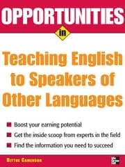 Opportunities in Teaching English to Speakers of Other Languages ebook by Camenson, Blythe