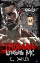 Truman - WarLords MC, #1 ebook by Kj Dahlen