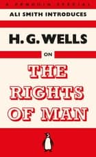 The Rights of Man ebook by H. G. Wells
