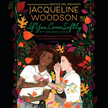 If You Come Softly - Twentieth Anniversary Edition audiobook by Jacqueline Woodson