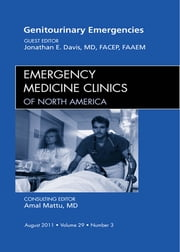 Genitourinary Emergencies, An Issue of Emergency Medicine Clinics ebook by Jonathan Davis,John M. Howell
