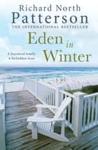 Eden in Winter ebook by Richard North Patterson