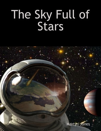 The Sky Full of Stars ebook by Martyn Jones