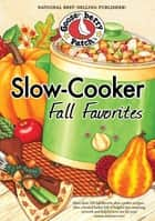 Slow-Cooker Fall Favorites ebook by Gooseberry Patch