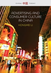 Advertising and Consumer Culture in China ebook by Hongmei Li