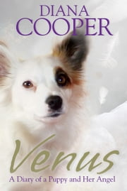 Venus - A diary of a puppy and her angel ebook by Diana Cooper