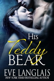 His Teddy Bear ebook by Eve Langlais