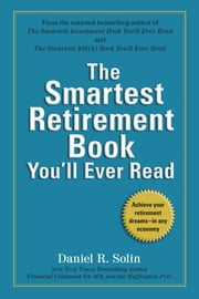 The Smartest Retirement Book You'll Ever Read ebook by Daniel R. Solin