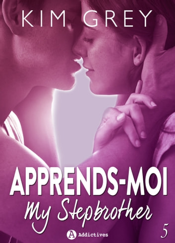 Apprends-moi 5 - My Stepbrother ebook by Kim Grey