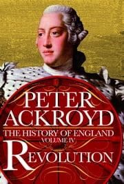 Revolution - History of England ebook by Peter Ackroyd