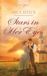 Stars in Her Eyes ebook by Erica Vetsch