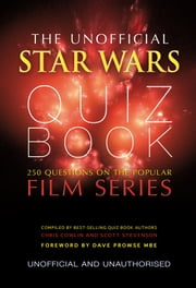 Unofficial Star Wars Quiz Book ebook by Chris Cowlin,Scott Stevenson