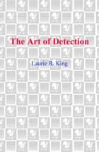 The Art of Detection eBook by Laurie R. King
