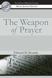 The Weapon of Prayer ebook by Edward Bounds