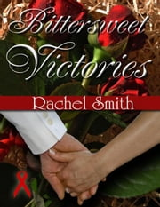 Bittersweet Victories ebook by Smith, Rachel