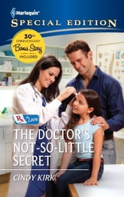 The Doctor's Not-So-Little Secret ebook by Cindy Kirk