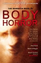The Mammoth Book of Body Horror ebook by Paul Kane, Marie O'Regan, Paul Kane