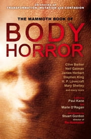 The Mammoth Book of Body Horror ebook by Paul Kane,Marie O'Regan,Paul Kane