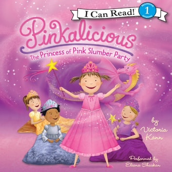 Pinkalicious: The Princess of Pink Slumber Party audiobook by Victoria Kann