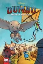 Disney Dumbo: Friends in High Places (Graphic Novel) ebook by Disney