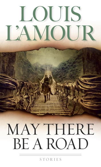 May There Be a Road - Stories ebook by Louis L'Amour