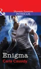 Enigma (Mills & Boon Intrigue) ebook by Carla Cassidy