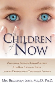 Children of Now, The ebook by Meg Blackburn Dr. Losey