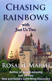 Chasing Rainbows:with Just Us Two ebook by Rosalie Marsh