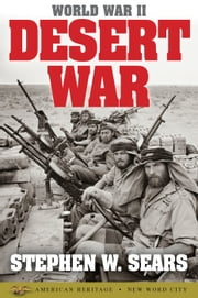 World War II: Desert War ebook by Stephen W. Sears