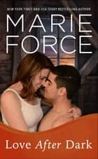 Love After Dark - A Gansett Island Novel 電子書 by Marie Force