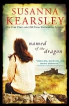 Named of the Dragon ebook by Susanna Kearsley