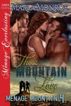 Their Mountain Love ebook by Marla Monroe