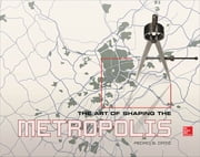The Art of Shaping the Metropolis ebook by Pedro Ortiz