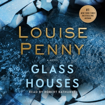 Glass Houses - A Novel audiobook by Louise Penny