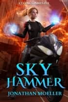 Cloak Games: Sky Hammer ebook by