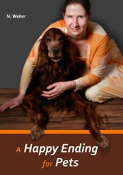 A Happy Ending for Pets ebook by Natascha Weber
