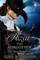 Aizai the Forgotten ebook by